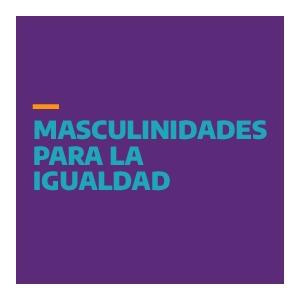 Masculinidades para la Igualdad