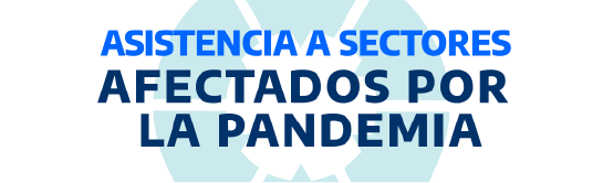Asistencia a sectores afectados por la pandemia